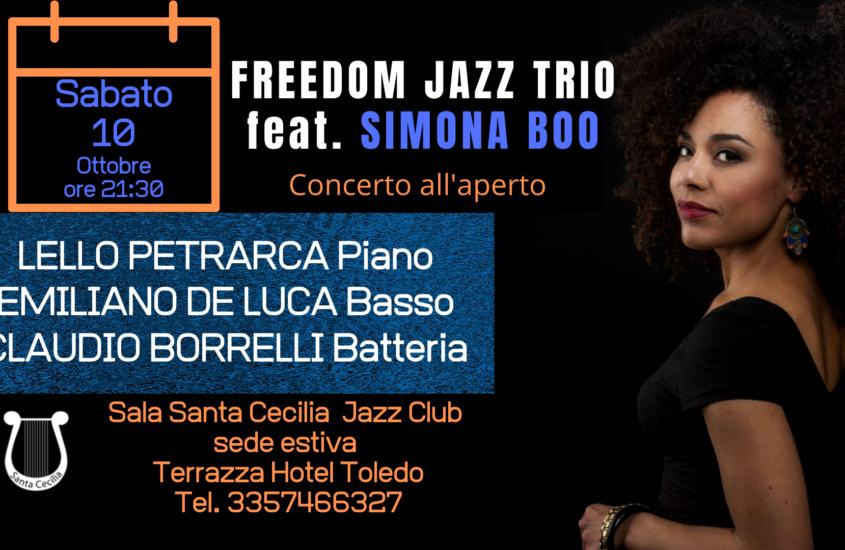 Sabato 10 Ottobre ore 21:00 FREEDOM JAZZ TRIO ft. SIMONA BOO concerto all'aperto